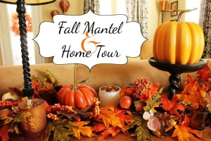 Fall Mantel & Home Tour
